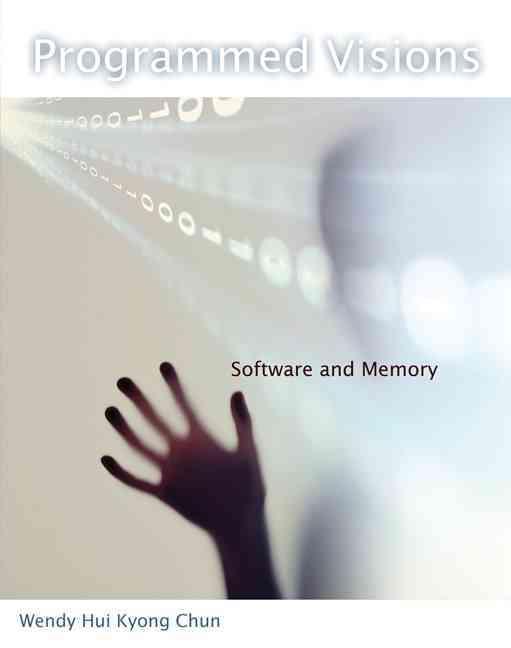Programmed Visions By Chun, Wendy Hui Kyong
